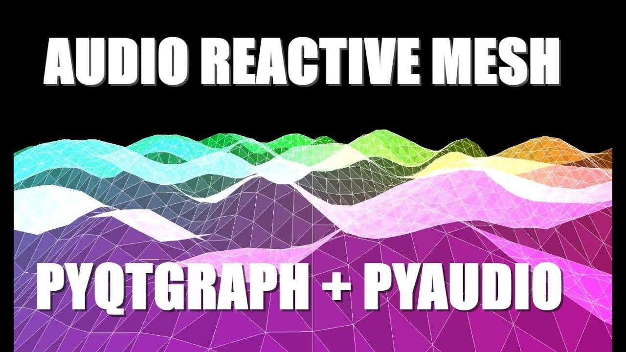 Audio Reactive Visualizer using PyQtGraph, OpenGL, and PyAudio!