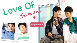 Love of Siam (BL-Movie/Yaoi) (Legendado)