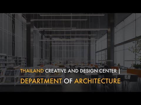 Thailand Creative and Design Center | Department of Architecture