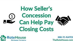 Seller's Concession helps pay Closing Costs