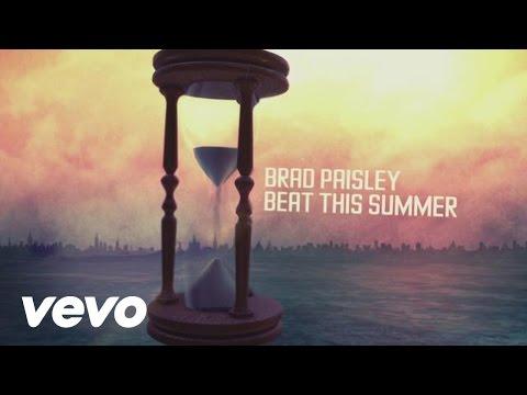 Brad Paisley - Beat This Summer - Lyric Video