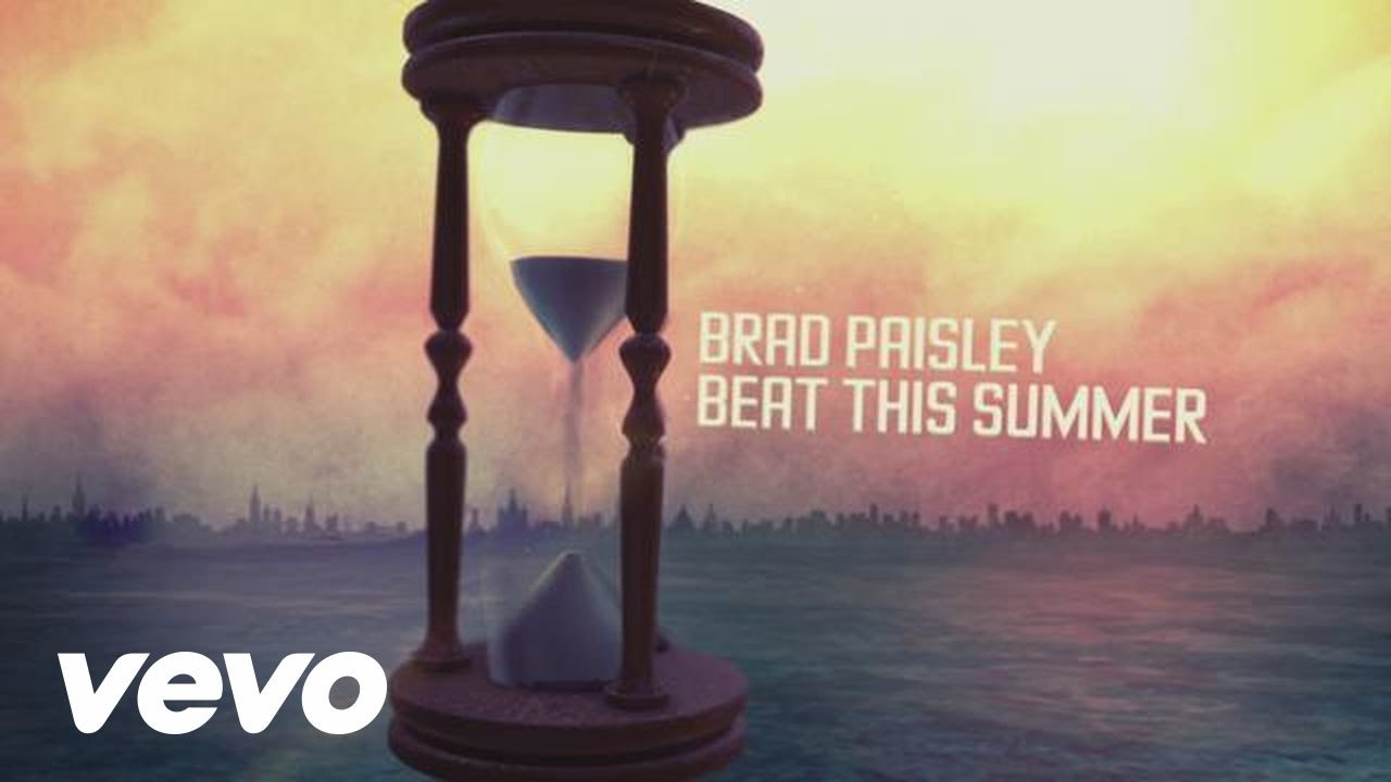 Brad Paisley Beat This Summer Lyric Video YouTube