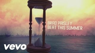Brad Paisley - Beat This Summer - Lyric Video YouTube Videos