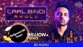 Laal Bindi [8D Song] | Akull | Use Headphones | Hindi 8D Music