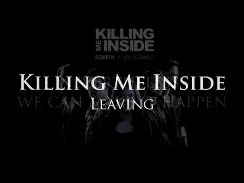 Killing Me Inside - Leaving (Lirik Video) HD