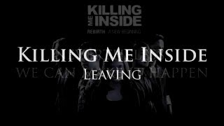 Killing Me Inside - Leaving (Lirik Video) HD