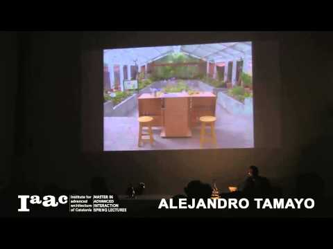 Alejandro Tamayo - IaaC Lecture Series 2012-13
