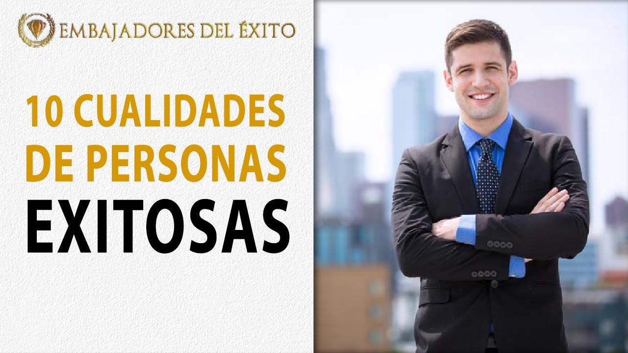 Frases De Personas Exitosas: 10 Cualidades De Personas EXITOSAS