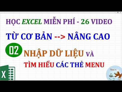 Excel cơ bản đến nâng cao cho người mới bắt đầu | Bài 02 Hướng dẫn nhập liệu và tìm hiểu các thẻ