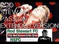 watch he video of Rod Stewart - Passion Extended RSFC