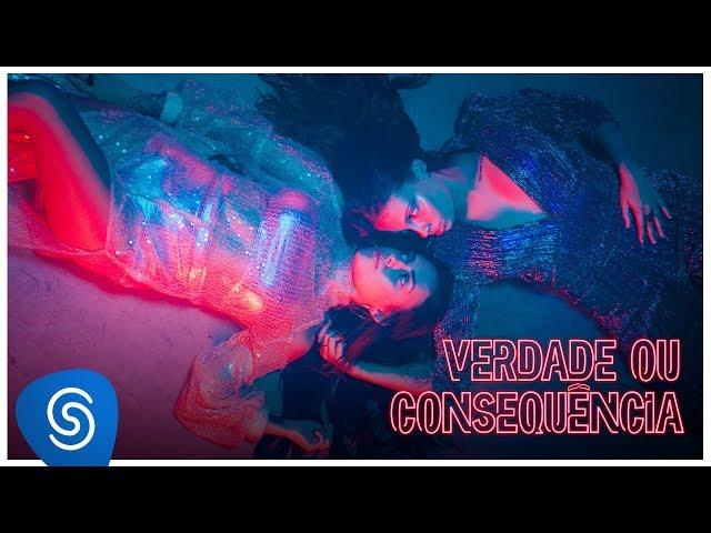 Carol & Vitoria - Verdade ou Consequência part. Bivolt (Clipe Oficial)