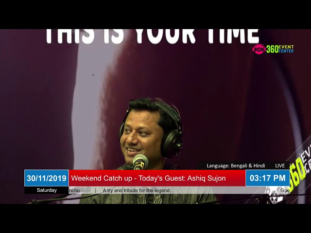 Weekend Catch up 30.11.2019  - Guest: Ashiq Sujon