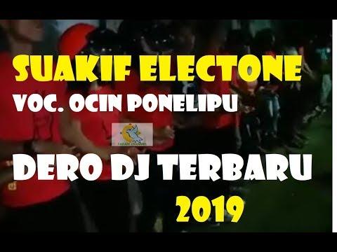 DERO DJ SUAKIF ELECTONE, VOC. OCIN PONELIPU - DERO REMIX 2019