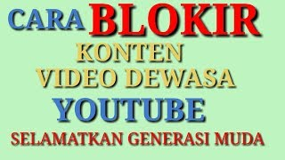 Cara memblokir konten video dewasa di youtube
