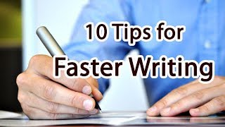 10 Tips for Faster Writing