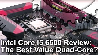 Core i5 6500 Review: Gaming Performance, Overclocking and More