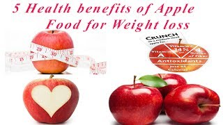 5 Health benefits of Apple - Food for Weight loss