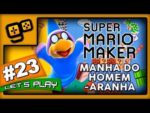 Let's Play: Super Mario Maker - Parte 23 - Manha do Homem-Aranha