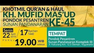 [LIVE] Khotmil Qur'an Dan Haul K.H MUFID MAS'UD PonPes Sunan Pandanaran Ke-45 | Yogyakarta