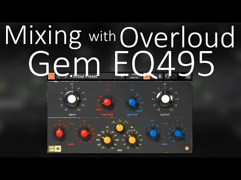 Mixing with Overloud Gem EQ495   Neumann W495 plugin