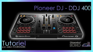 JULIEN TOURNADRE TUTORIELS - MATERIEL - PIONEER DJ - DDJ 400