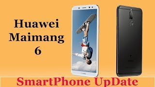 Huawei Maimang 6 | Huawei G10 Specification, Features 2017