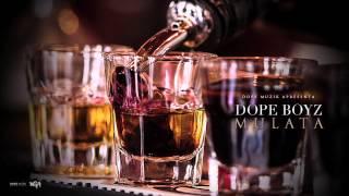 Dope Boyz - Mulata