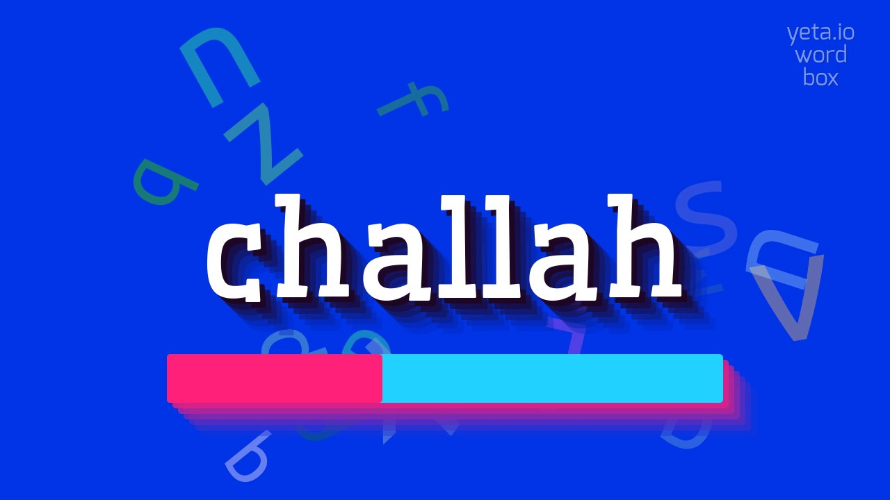 """How to say """"challah""""! (High Quality Voices)"""