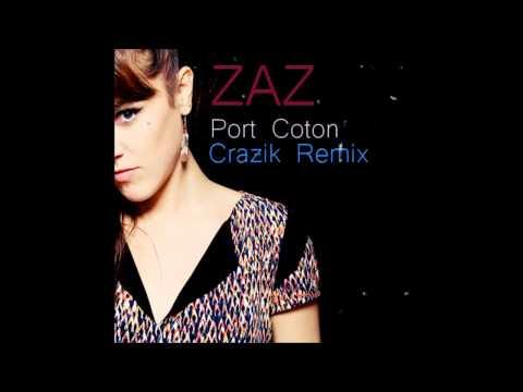 Zaz - Port Coton (Crazik Remix)