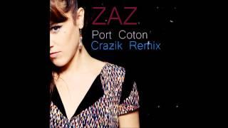 Zaz Port Coton Crazik Remix