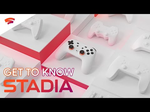 Get To Know Stadia