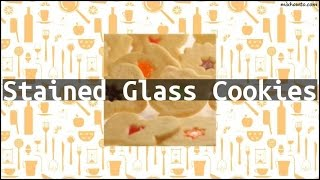 Recipe Stained Glass Cookies