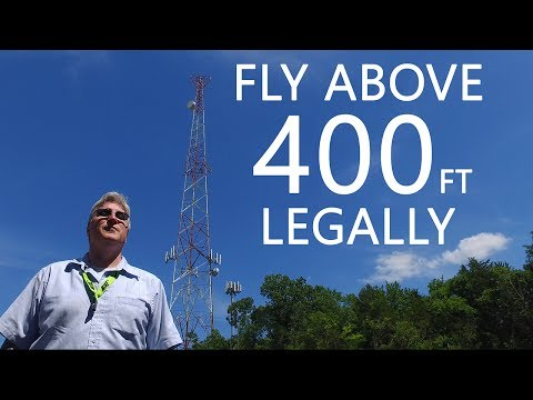 How To fly ABOVE 400 feet LEGALLY with your Drone