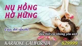 NỤ HỒNG HỜ HỮNG 🎤 Karaoke California 829999 (HD)