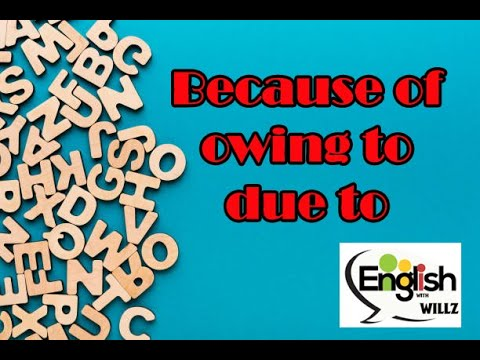Because of Owing to and Due to Urdu English Hindi