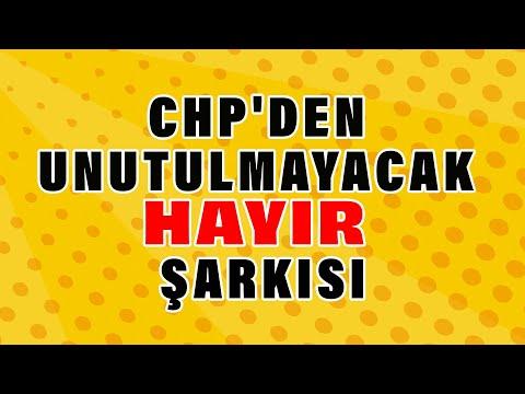 CHP'den Unutulmayacak HAYIR Şarkısı