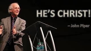 He's Christ - John Piper