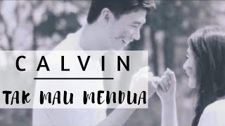 Calvin Robin - Tak Mau Mendua (OFFICIAL MUSIC VIDEO)