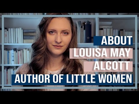 10 Facts About Louisa May Alcott | Author of Little Women