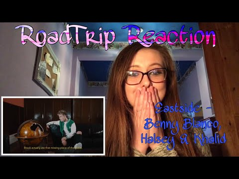 RoadTrip Reaction || Benny Blanco, Halsey & Khalid - Eastside Cover