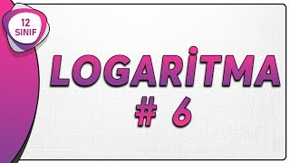 Logaritma 6  12.Sınıf Matematik (yeni müfredat)   AYT Matematik 12.sınıf logaritma