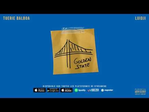 Tuerie Balboa X Luidji - Golden State (Audio)(Lien du clip dans la description)