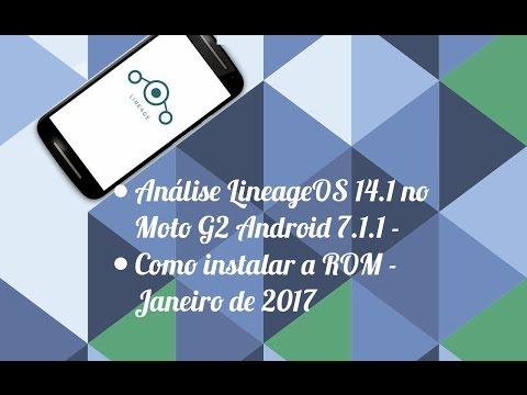 Análise LineageOS 14.1 no Moto G2 Android 7.1.1 - Como instalar a ROM - Janeiro de 2017