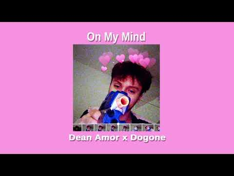 """Dean Amor X Dogone - """"On My Mind"""" (Official Audio)"""