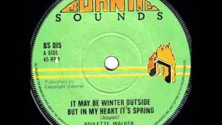 Paulette Walker - It May Be Winter Outside But In My Heart It
