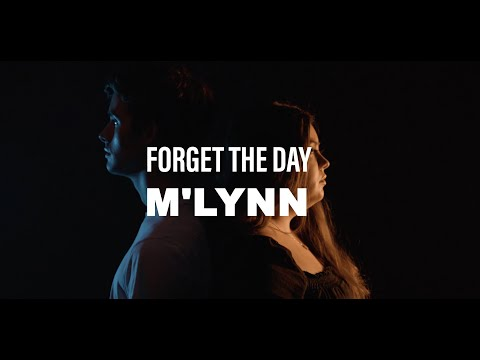 Forget The Day (OFFICIAL) -M'Lynn
