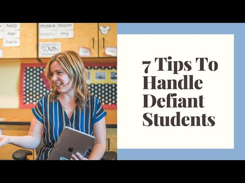 7 Tips to Deal with Defiant Students