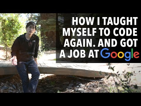 How I taught myself to code again (and got a job at Google)
