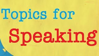 Topics For Speaking 2 Upper Intermediate