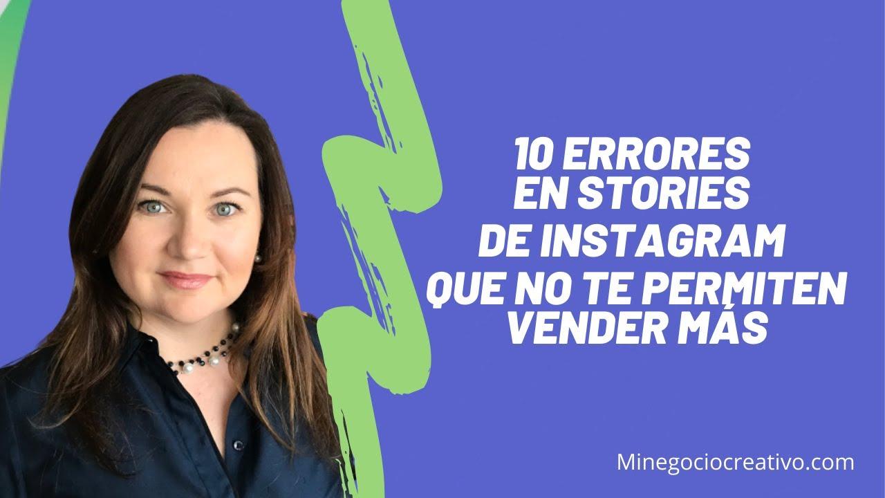 10 Errores Que Hacen Emprendedores en Stories de Instagram Que No Permiten Vender Más